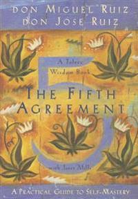 Fifth Agreement: A Practical Guide to Self-Mastery