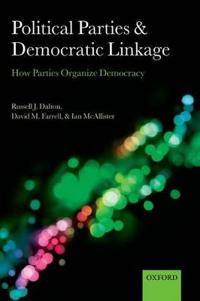 Political Parties and Democratic Linkage: How Parties Organize Democracy