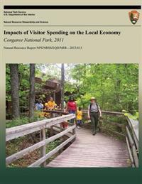 Impacts of Visitor Spending on the Local Economy Congaree National Park, 2011