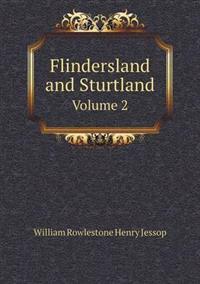 Flindersland and Sturtland Volume 2