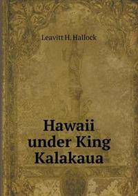 Hawaii Under King Kalakaua