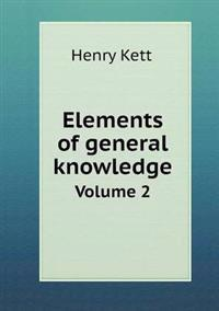 Elements of General Knowledge Volume 2