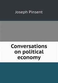 Conversations on Political Economy