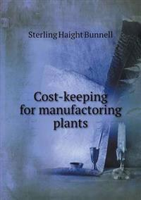 Cost-Keeping for Manufactoring Plants