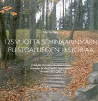125 vuotta Seminaarinmäen puistoalueiden historiaa