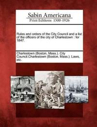 Rules and Orders of the City Council and a List of the Officers of the City of Charlestown