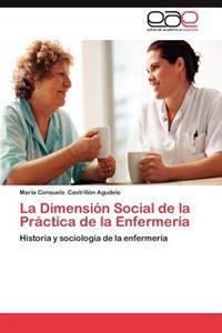 La Dimension Social de la Practica de la Enfermeria