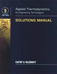 Applied Thermodynamics for Engineering Technologists Student Solutions Manual