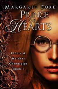 Prince of Hearts: The Elders and Welders Chronicles Bk. 1