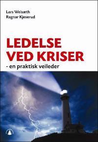 Ledelse ved kriser - Lars Weisæth, Ragnar Kjeserud pdf epub