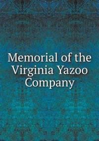 Memorial of the Virginia Yazoo Company