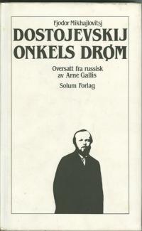 Onkels drøm. Bd. 16 - Fjodor Mikhajlovitsj Dostojevskij | Ridgeroadrun.org