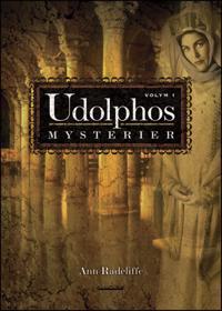 Udolphos mysterier - vol 1 en romantisk berättelse, interfolierad med några