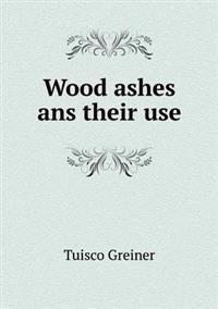 Wood Ashes ANS Their Use
