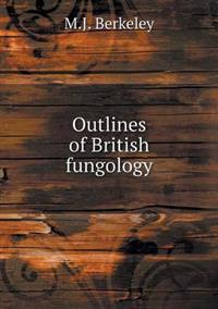 Outlines of British Fungology
