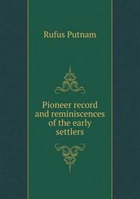 Pioneer Record and Reminiscences of the Early Settlers