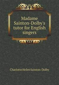 Madame Sainton-Dolby's Tutor for English Singers