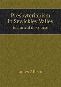 Presbyterianism in Sewickley Valley Historical Discourse