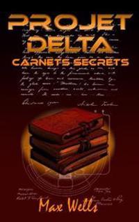 Projet Delta: Carnets Secrets