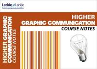 Course Notes - Cfe Higher Graphic Communication Course Notes