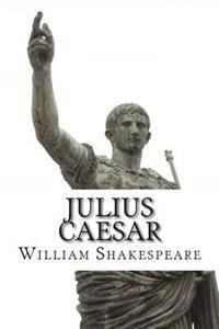 Julius Caesar: The Novel (Shakespeare's Classic Play Retold as a Novel)