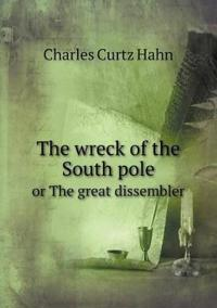The Wreck of the South Pole or the Great Dissembler