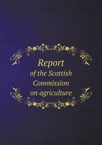 Report of the Scottish Commission on Agriculture