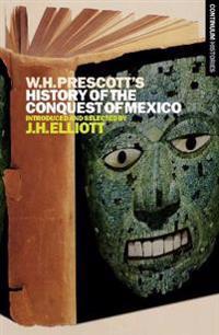William H. Prescott's History of the Conquest of Mexico