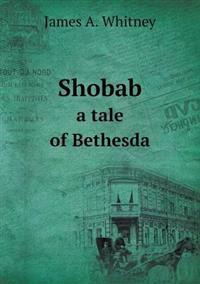 Shobab a Tale of Bethesda