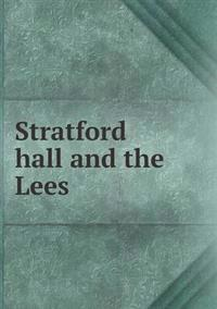 Stratford Hall and the Lees