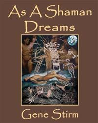 As a Shaman Dreams