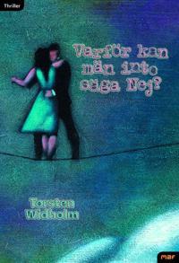 Varför kan män inte säga nej? : roman i thrillerform