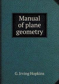 Manual of Plane Geometry