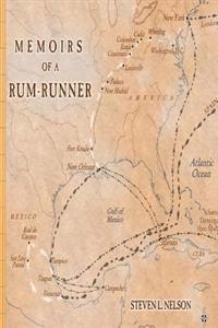 Memoirs of a Rum-Runner: The Life of Clemente de La Cuadra