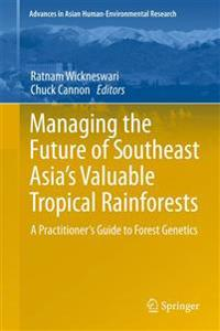 Managing the Future of Southeast Asia's Valuable Tropical Rainforests