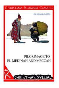 Pilgrimage to El Medinah and Meccah [christmas Summary Classics]
