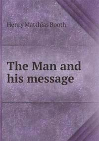 The Man and His Message