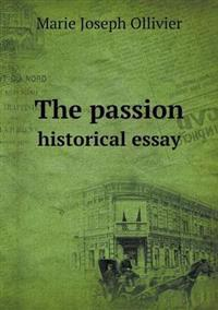 The Passion Historical Essay