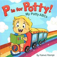 P Is for Potty: My Potty ABCs