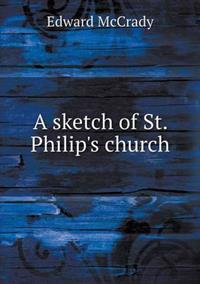A Sketch of St. Philip's Church