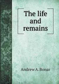 The Life and Remains