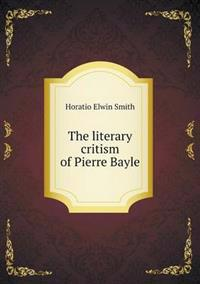 The Literary Critism of Pierre Bayle