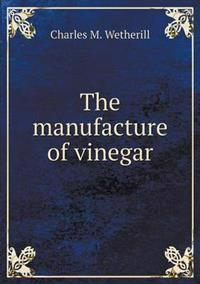 The Manufacture of Vinegar