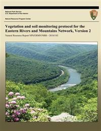 Vegetation and Soil Monitoring Protocol for the Eastern Rivers and Mountains Network, Version 2