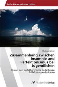 Zusammenhang Zwischen Insomnie Und Perfektionismus Bei Jugendlichen