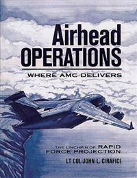 Airhead Operations - Where AMC Delivers - The Linchpin of Rapid Force Projection