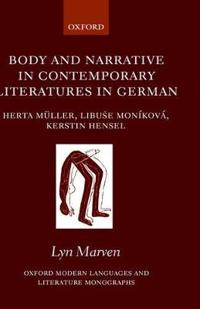 Body And Narrative In Contemporary Literatures In German