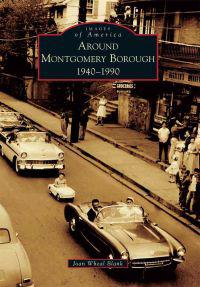 Around Montgomery Borough: 1940-1990