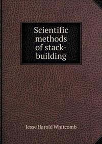 Scientific Methods of Stack-Building