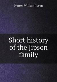 Short History of the Jipson Family